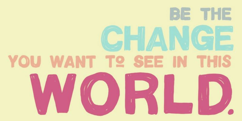 So, you want to change the world?